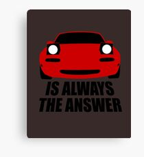 ALWAYS THE ANSWER Canvas Print