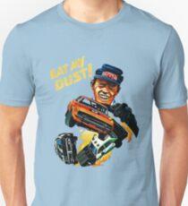 Eat My Dust! - Ron Howard  Unisex T-Shirt