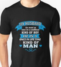 My Husband is One in Lifetime Kind of MAN Unisex T-Shirt