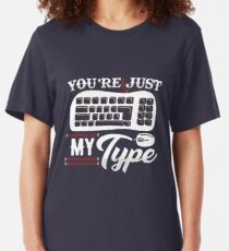 You are just my type tshirt Slim Fit T-Shirt