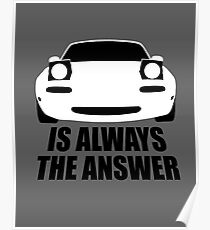 ALWAYS THE ANSWER (WHITE) Poster