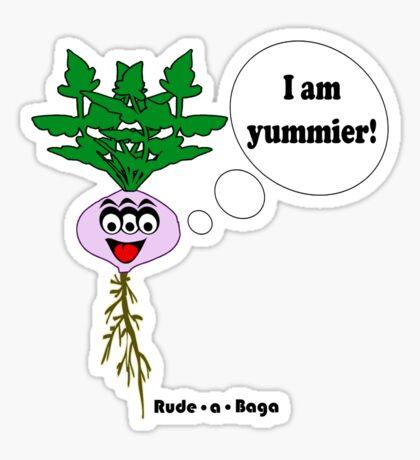 "Rude-a-Baga's ""I am Yummier!"" Sticker"