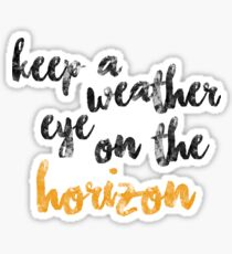 Keep a weather eye on the horizon (1) Sticker