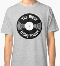 The Black Friday Project Classic T-Shirt