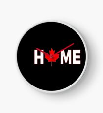 Canada Is My Home Home Canadian Clock