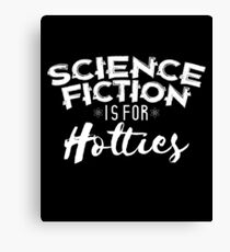 Science Fiction Is For Hotties Canvas Print