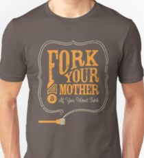 "Bitcoin ""Fork Your Mother If You Want Fork"" T-Shirt"