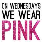 On Wednesdays We Wear Pink by designedtolove