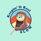 Keepin' It Real Slow Sloth by sogr00d