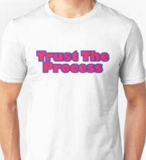 Trust The Process Unisex T-Shirt