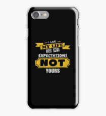 I Live My Life To My Expectations - Funny Saying T-Shirt iPhone Case/Skin