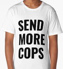 Send More Cops Long T-Shirt