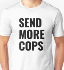 Send More Cops Unisex T-Shirt