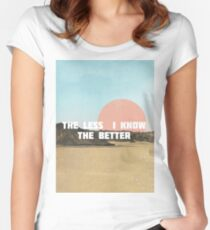 The Less I Know The Better Women's Fitted Scoop T-Shirt