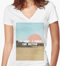 The Less I Know The Better Women's Fitted V-Neck T-Shirt