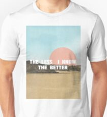 The Less I Know The Better T-Shirt