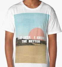 The Less I Know The Better Long T-Shirt