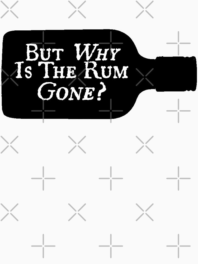 Warum ist der Rum weg? von brianssunshine