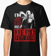 Hero for Fun - One Punch Man Classic T-Shirt