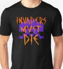INVADERS MUST DIE II T-Shirt