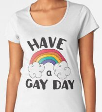 Have A Gay Day Funny LGBT Women's Premium T-Shirt