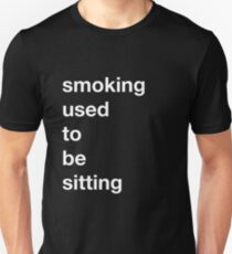 Smoking used to be Sitting (Alternate Color Scheme) Unisex T-Shirt