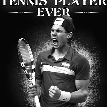 Rafa nadal The Best by Shirtfashion