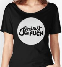Feminist AF Women's Relaxed Fit T-Shirt
