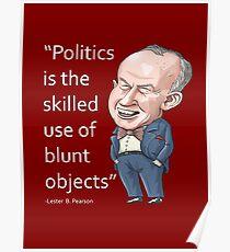 """Lester Pearson - """"Politics..."""" Poster"""