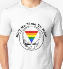 Ain't No Time To Hate Unisex T-Shirt