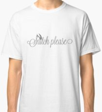 Snitch Please Classic T-Shirt