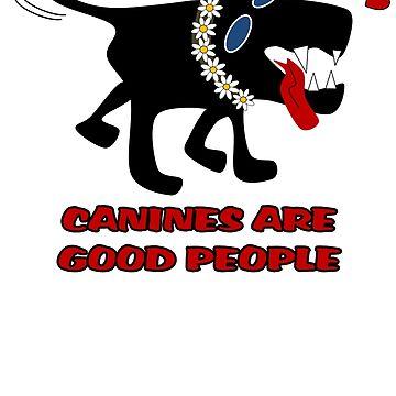 Canines Are Good People - Female Dog by JettKredo