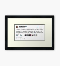 Donald Trump - Obama is the Worst President Ever Framed Print