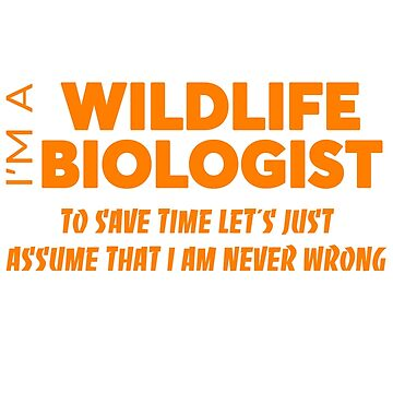 WILDLIFE BIOLOGIST by audioenginee