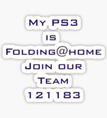 My PS3 is Folding@home Join our Team 121183 Sticker