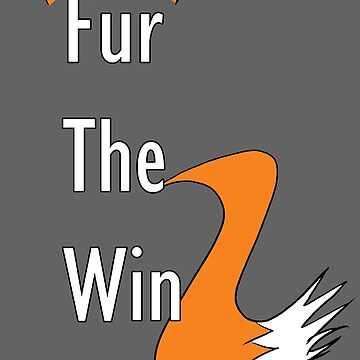 Fur The Win - Furry Fandom by Lasher
