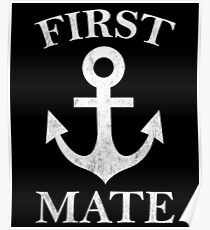 First Mate Funny Anchor Sailing Ship Cruise Poster