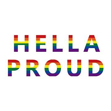 Hella Proud by Hortaemcasa