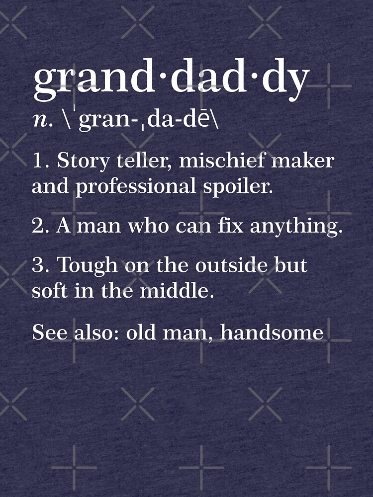 86d8d5b179 Granddaddy Definition Funny Meaning Grandpa Gift