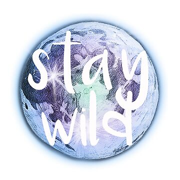 Stay Wild Moon Child by julieerindesign