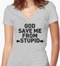 """""""God Save Me From Stupid"""" - Trula Marcus Women's Fitted V-Neck T-Shirt"""