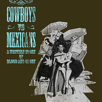 Cowboys vs. Mexicans by Lounge01