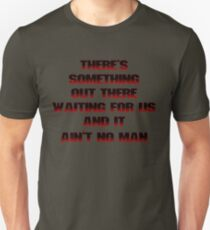 It ain't no man... T-Shirt