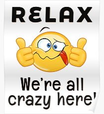 Relax - We're All Crazy Here (Lights) Poster