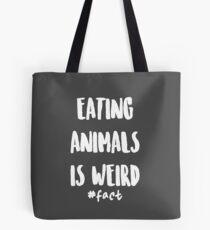 Tiere zu essen ist seltsam Tote Bag