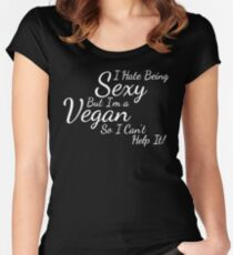 I Hate Being  Sexy  But I'm a  Vegan  So I Can't  Help It! Women's Fitted Scoop T-Shirt