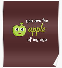 Kids funny shirt- you are the apple of my eye Poster