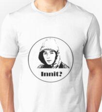 Innit? Unisex T-Shirt