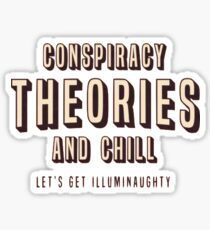 Conspiracy Theories & Chill Sticker