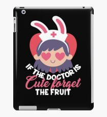 If the Doctor Is Cute Forget the Fruit: Funny Doctor T-shirt iPad Case/Skin